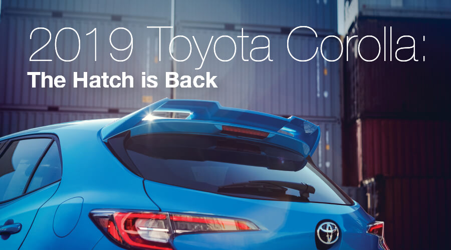 2019 Toyota Corolla: The Hatch is Back