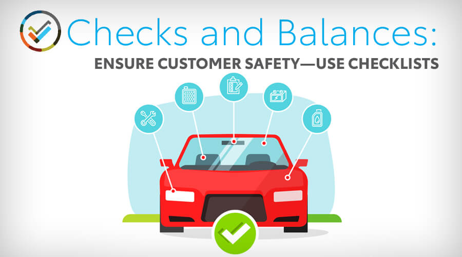 Checks and Balances: Ensure Customer Safety—Use Checklists